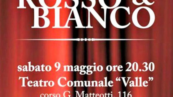 """""""Rosso&Bianco"""", spettacolo di beneficenza il 9 maggio al Teatro Valle"""