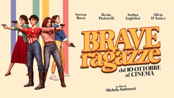 Brave Ragazze, il nuovo film di Michela Andreozzi, dal 10 ottobre al cinema